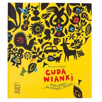 """Książka """"Cuda wianki. Polski folklor dla młodszych i starszych"""""""