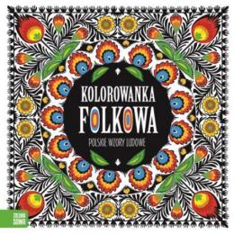 """Książka """"Kolorowanka folkowa. Polskie wzory ludowe"""""""