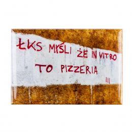 Magnes wypukły kibicowski - ŁKS myśli że in vitro to pizzeria