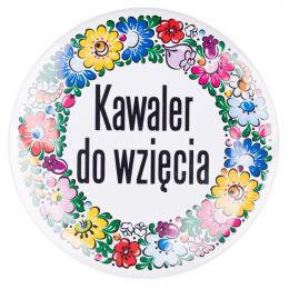 Przypinka KAWALER DO WZIĘCIA duża - opolska